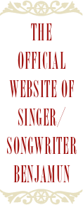 The Official Website of singer/songwriter Benjamun